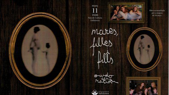 L'obra 'Mares, filles i fills' arriba aquest diumenge a la Nau de Cultura de Valldoreix